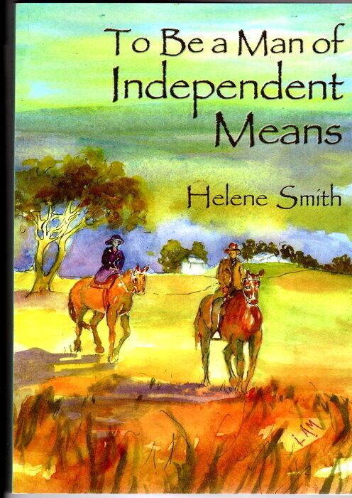 To Be a Man of Independent Means by Helene Smith