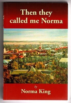 They Call Me Norma by Norma King