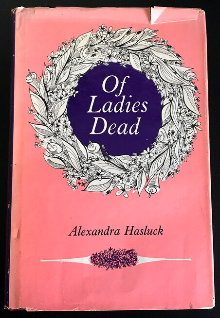 Of Ladies Dead: Stories Not in the Modern Manner by Alexandra Hasluck