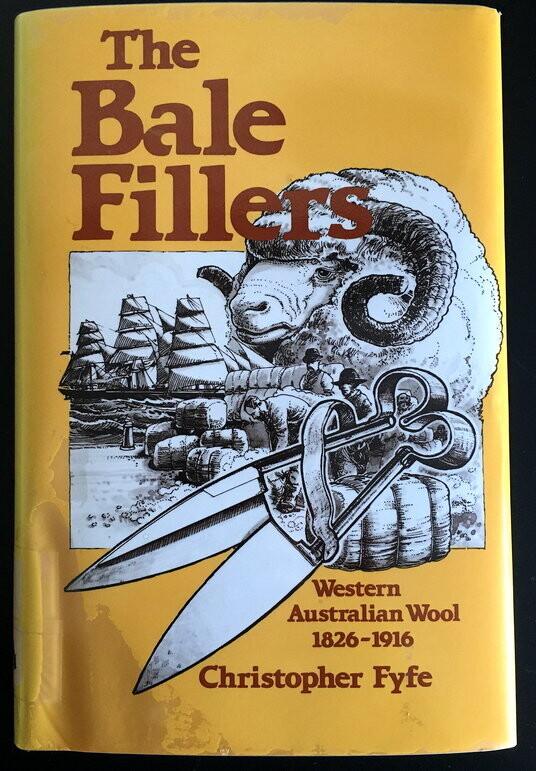 Bale Fillers: Western Australian Wool 1826-1916 by Christopher Fyfe