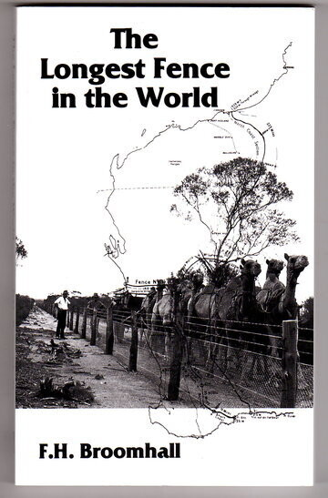 The Longest Fence in the World: A History of the No. 1 Rabbit Proof Fence From its Beginning Until Recent Time by F H Broomhall
