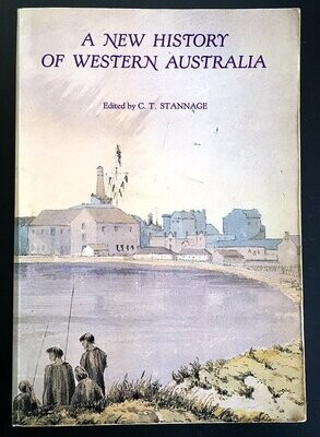 A New History of Western Australia edited by C T Stannage