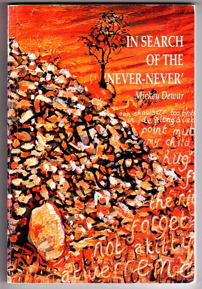 In Search of the Never-Never: Looking for Australia in Northern Territory Writing by Mickey Dewar