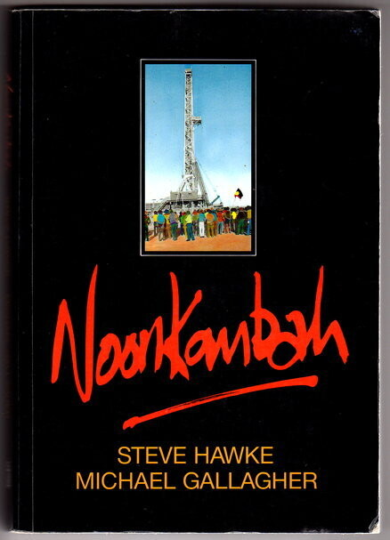 Noonkanbah: Whose Land Whose Law by Stephen Hawke and Michael Gallagher