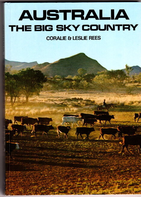 Australia: The Big Sky Country by Coralie Rees and Leslie Rees