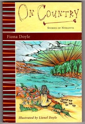 On Country: Stories of Nyrlotte by Fiona Doyle