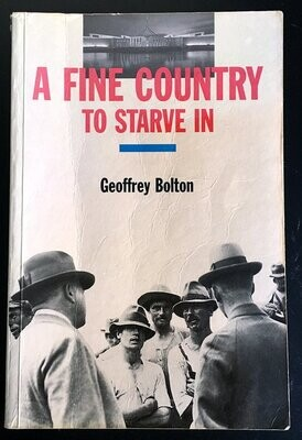 A Fine Country to Starve in by Geoffrey Bolton