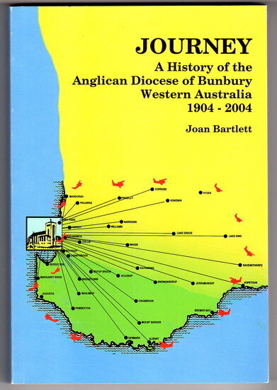 Journey: A History of the Anglican Diocese of Bunbury, Western Australia 1904 to 2004 by Joan Bartlett