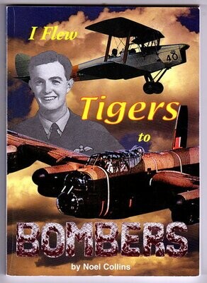 I Flew Tigers to Bombers by Noel Collins