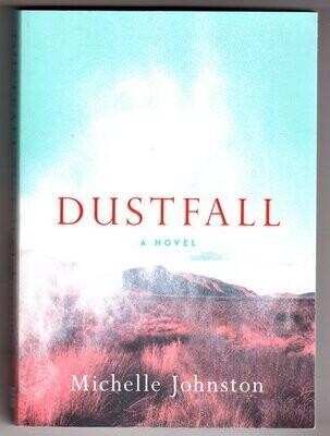 Dustfall: A Novel by Michelle Johnston