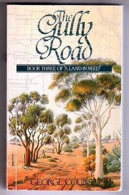 A Land in Need: The Gully Road: Book 3 by George Counsel