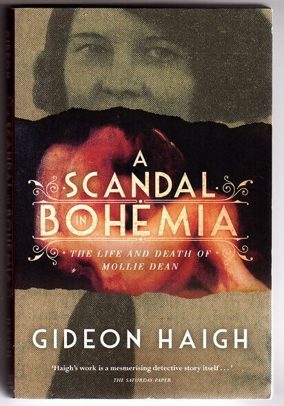 A Scandal in Bohemia: The Life and Death of Mollie Dean by Gideon Haigh