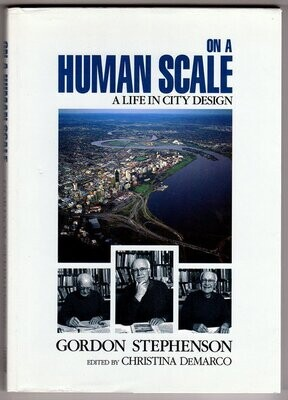 On a Human Scale: A Life in City Design by Gordon Stephenson and edited by Christina DeMarco