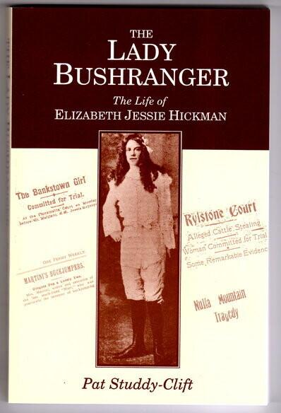 The Lady Bushranger: The Life of Elizabeth Jessie Hickman by Pat Studdy-Clift