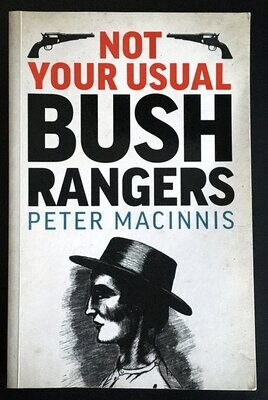 Not Your Usual Bushrangers by Peter Macinnis