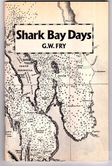 Shark Bay Days by G W (Mick) Fry