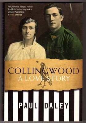 Collingwood: A Love Story by Paul Daley