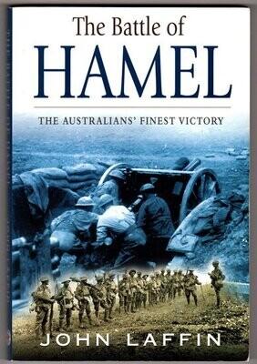 The Battle of Hamel: The Australians' Finest Victory by John Laffin