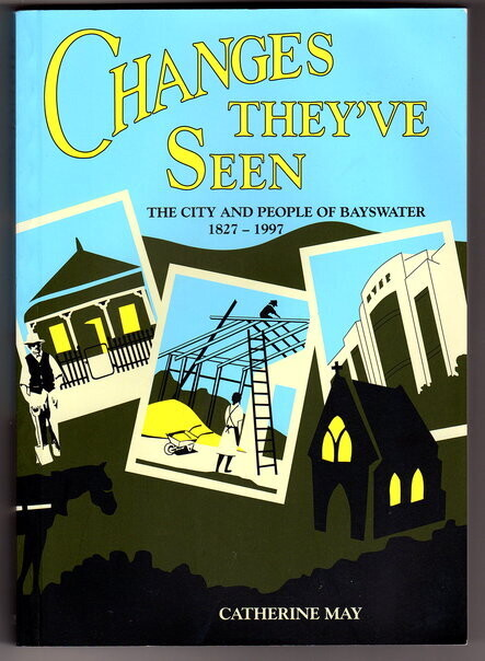 Changes They've Seen:  The City and People of Bayswater 1827-1997 by Catherine May