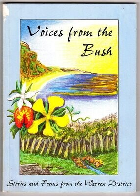 Voices from the Bush: Stories and Poems from the Warren District edited by Warren Literary Society