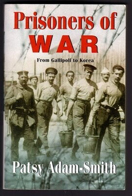 Prisoners of War: From Gallipoli To Korea by Patsy Adam-Smith