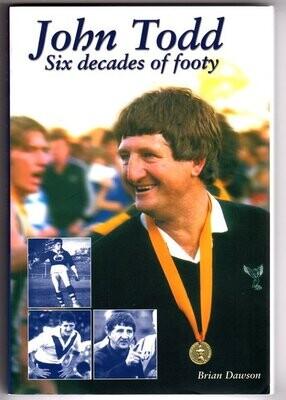 John Todd: Six Decades of Footy by Brian Dawson