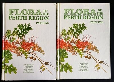 Flora of the Perth Region: Part One and Two by N G Marchant et al