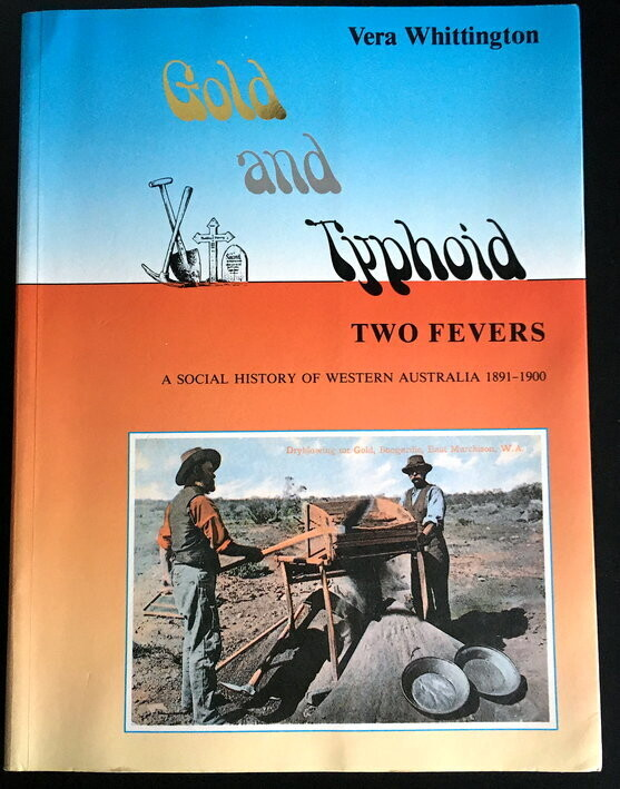 Gold and Typhoid - Two Fevers: Social History of Western Australia, 1891-1900 by Vera Whittington