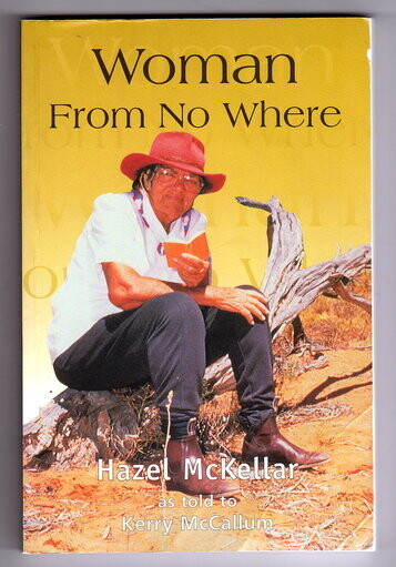 Woman From No Where [Nowhere] by Hazel McKeller as told to Kerry McCallum