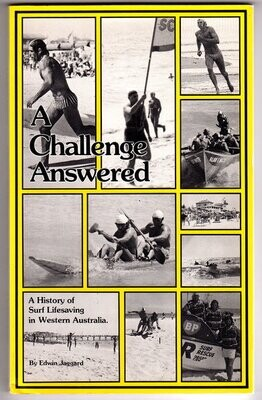 A Challenge Answered: A History of Surf Lifesaving in Western Australia by Edwin Jaggard