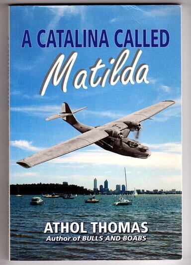 A Catalina Called Matilda by Athol Thomas