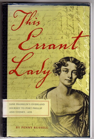 This Errant Lady: Jane Franklin's Overland Journey, 1839 by Penny Russell