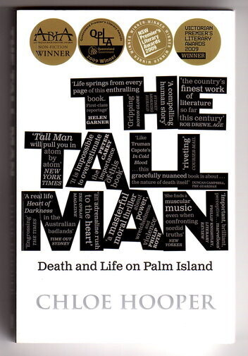 The Tall Man: Death and Life on Palm Island by Chloe Hooper
