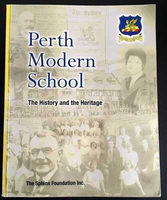 Perth Modern School: The history and the Heritage by Sphinx Foundation Inc
