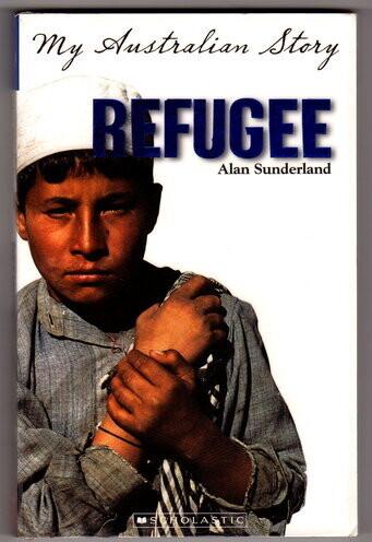 My Australian Story: Refugee: The Diary of Ali Ismail, Woomera, 2001-2002 by Alan Sunderland