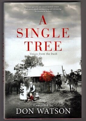 A Single Tree: Voices from the Bush compiled by Don Watson