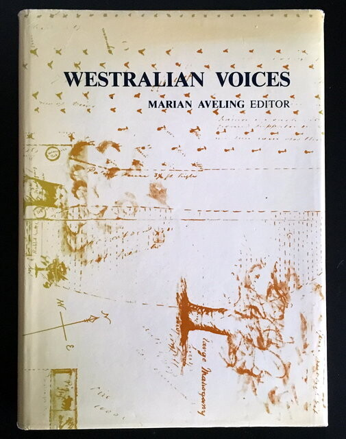 Westralian Voices: Documents in Western Australian Social History edited by Marian Aveling