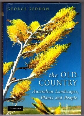 The Old Country: Australian Landscapes, Plants and People by George Seddon