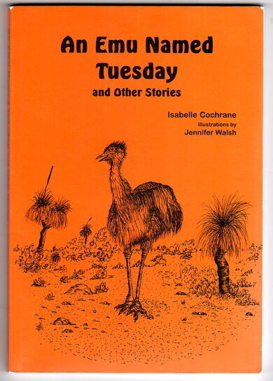 An Emu Named Tuesday and Other Stories by Isabelle Cochrane