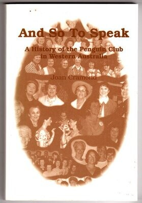 And So to Speak: A History of the Penguin Club in Western Australia by Joan Cramond