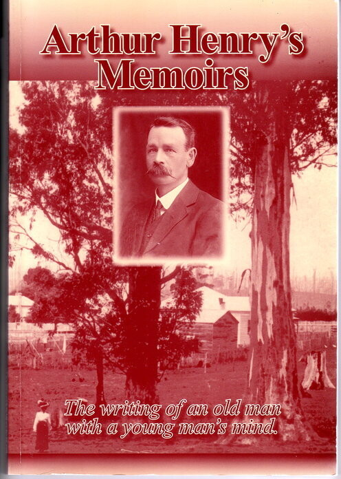 Arthur Henry's Memoirs: The Writing of an Old Man with a Young Man's Mind