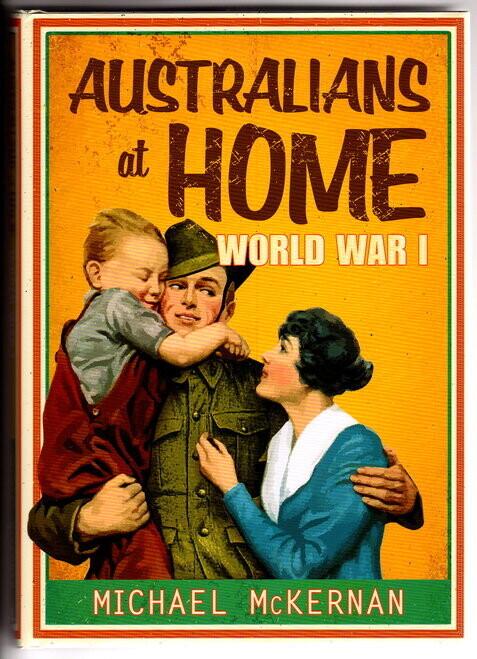 Australia at Home World War I by Michael McKernan