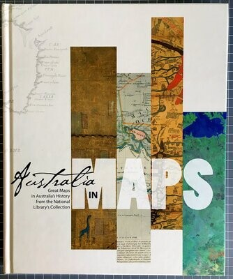 Australia in Maps: Great Maps in Australia's History From the National Library's Collection edited by John Clark