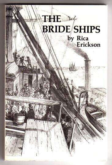 The Bride Ships: Experiences of Immigrants Arriving in Western Australia, 1849-1889 by Rica Erickson