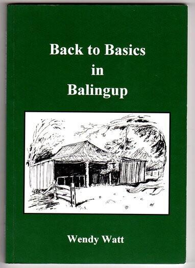 Back to Basics in Balingup by Wendy Watt