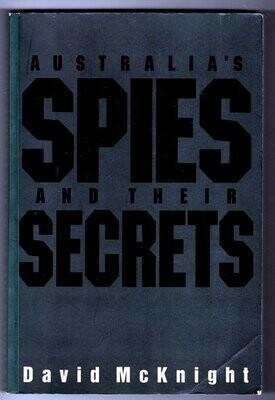 Australia's Spies and Their Secrets by David McKnight