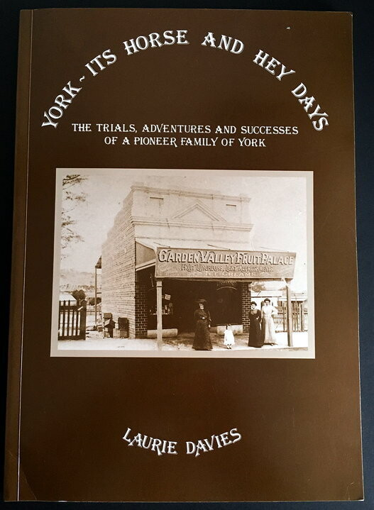 York - Its Horse and Hey Days - Trials, Adventures and Successes of a Pioneer Family of York by Laurie Davies