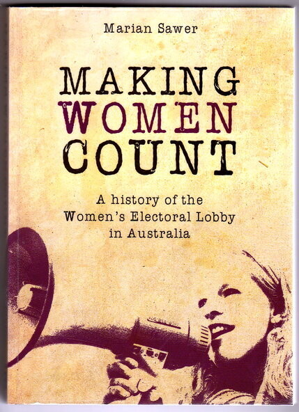 Making Women Count: A History of the Women's Electoral Lobby by Marian Sawer