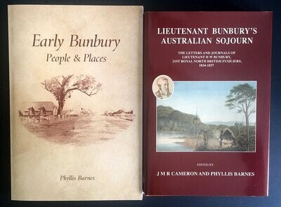Lieutenant Bunbury's Australian Sojourn: The Letters and Journal of Lieutenant H W Bunbury, 21st Royal North British Fusiliers 1834-1837 (hardcover) AND Early Bunbury: People and Places by Phyllis Bar
