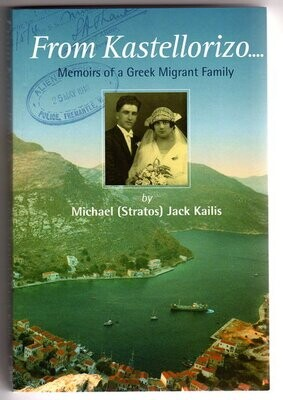From Kastellorizo: Memoirs of a Greek Migrant Family by Michael (Stratos) Jack Kailis
